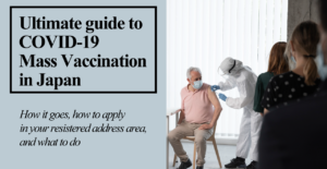 Ultimate guide to COVID-19 Mass Vaccination in Japan