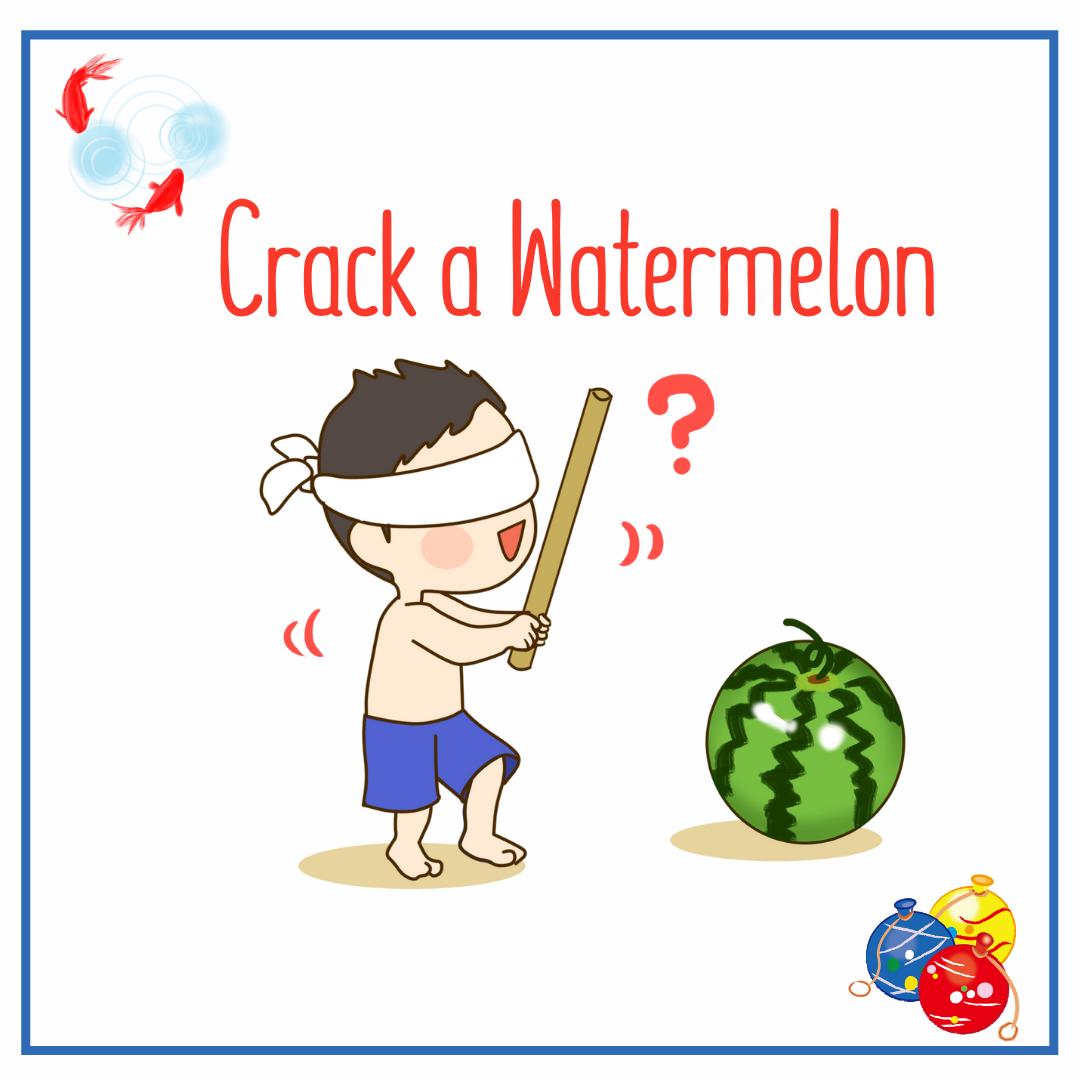 Crack a Watermelon