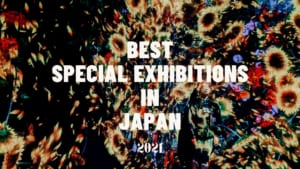 Best Exhibitions to Visit in Japan