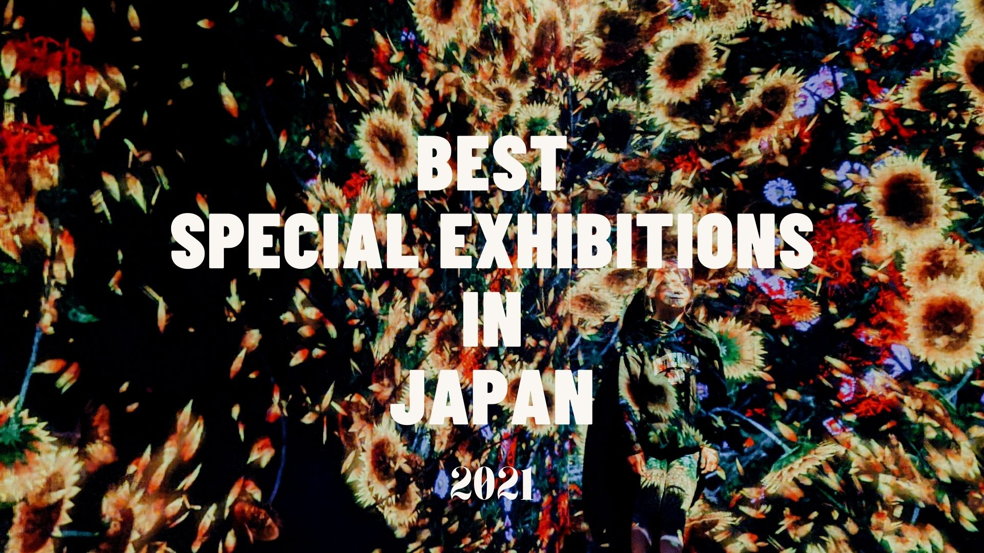 Best Exhibitions to Visit in Japan2021