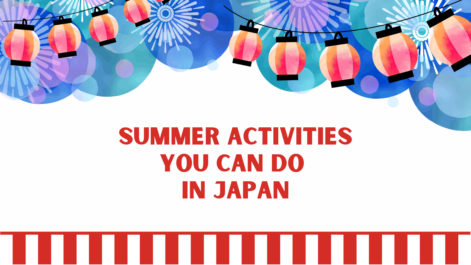 Summer Activities you Can Do in Japan