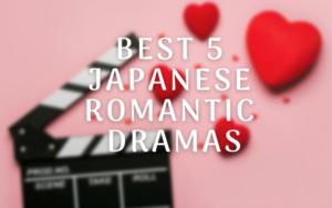 Best 5 Japanese Romantic Dramas
