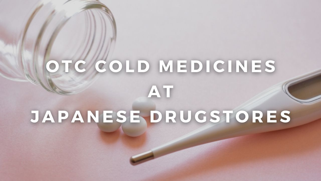 5 Top-Selling Japanese Cold Medicines