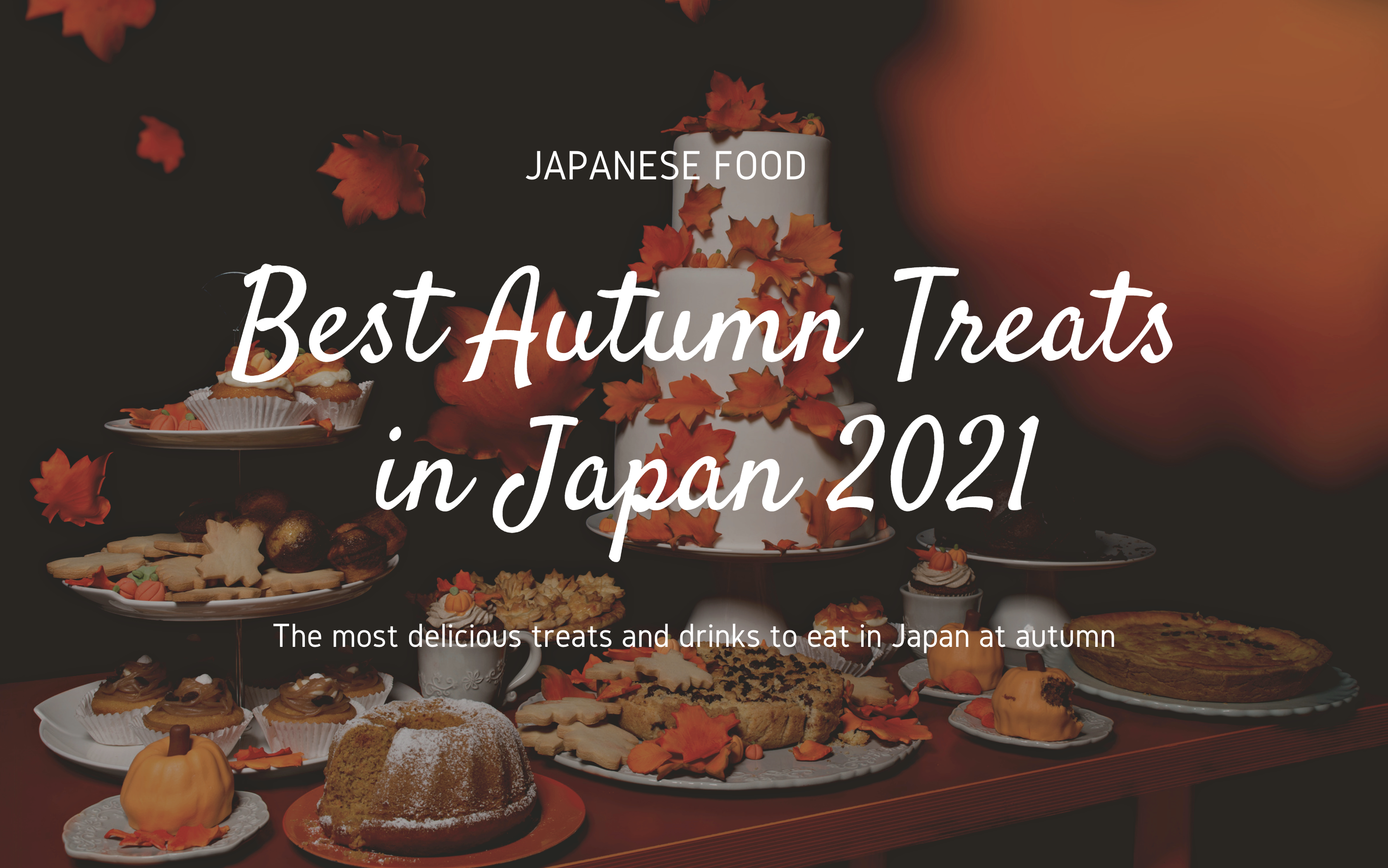 Best Autumn Treats in Japan 2021