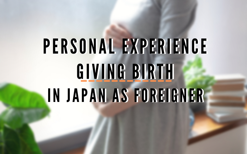 Personal Experience Giving Birth in Japan